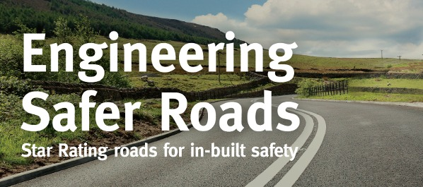 ENGINEERING SAFER ROADS: STAR RATING ROADS FOR IN-BUILT SAFETY